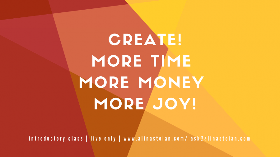 Create More Time More Money  More Joy